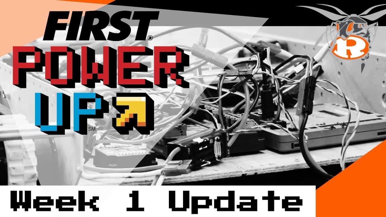 FIRST Robotics Power Up - Week 1 Update