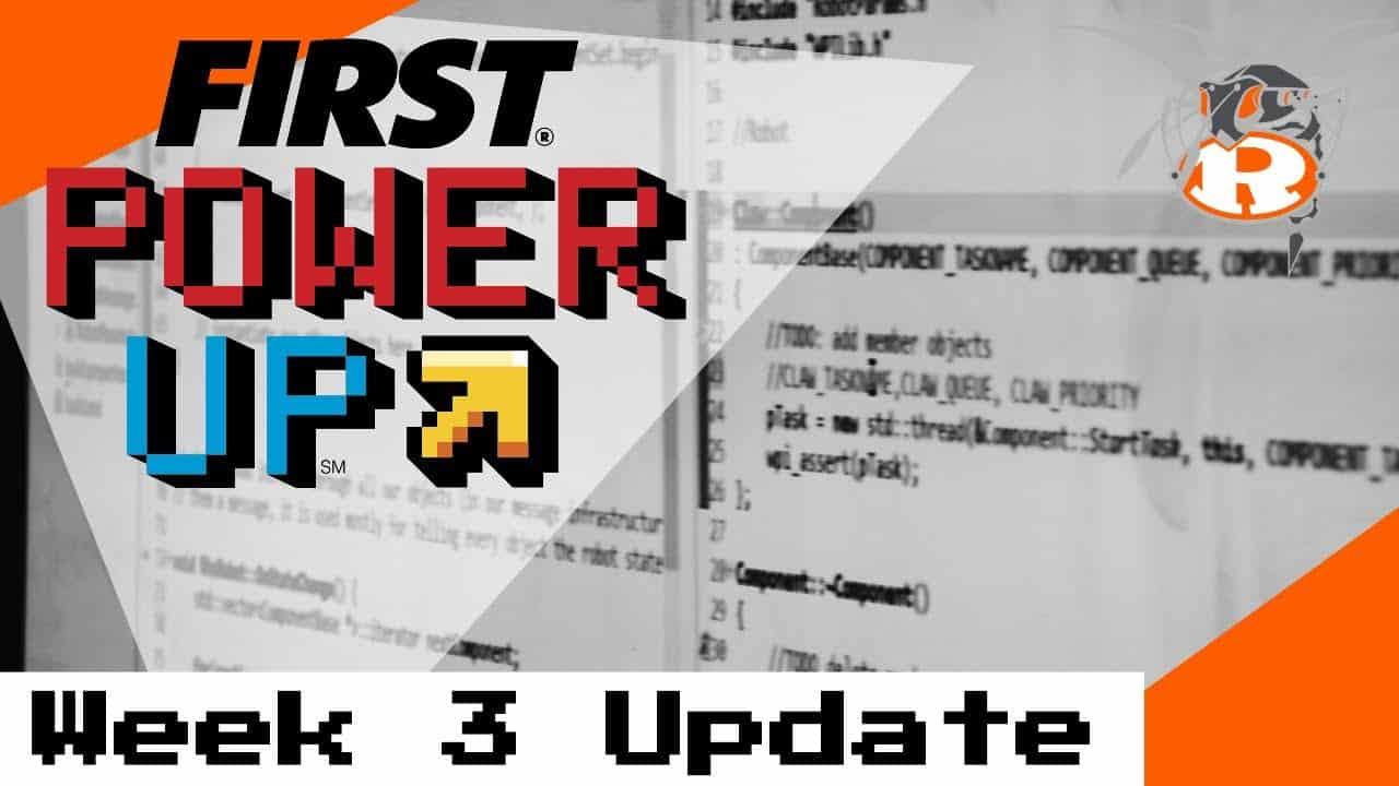 FIRST Robotics Power Up - Week 3 Update